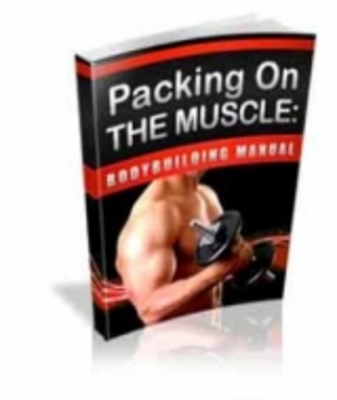 Product picture Packing On The Muscle : Bodybuilding Manual